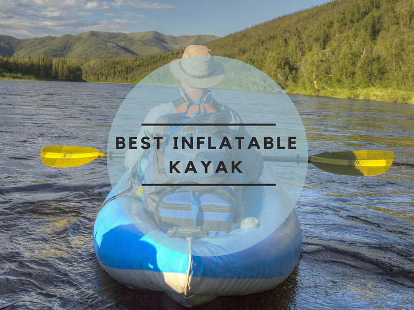 best inflatable kayak 2017