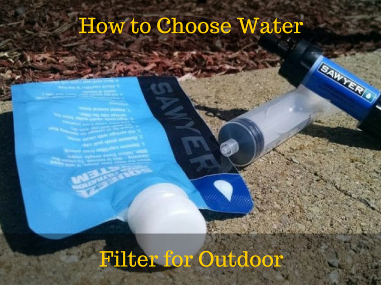 how to choose water filter for outdoor