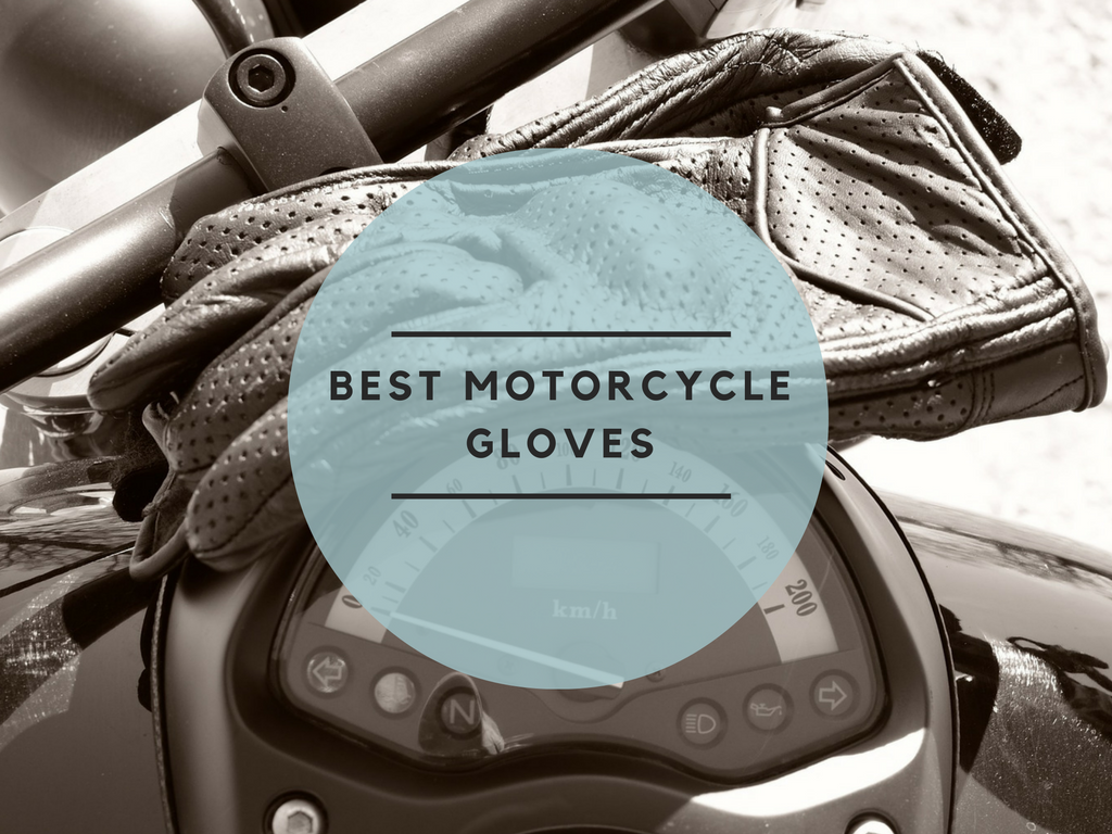 Top 10 Best Motorcycle Gloves in 2018 – The Ultimate Buying