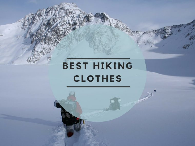 tips for Best Hiking Clothes