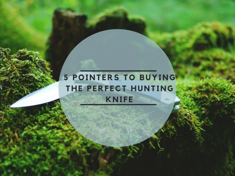 5 Pointers to Buying the Perfect Hunting Knife