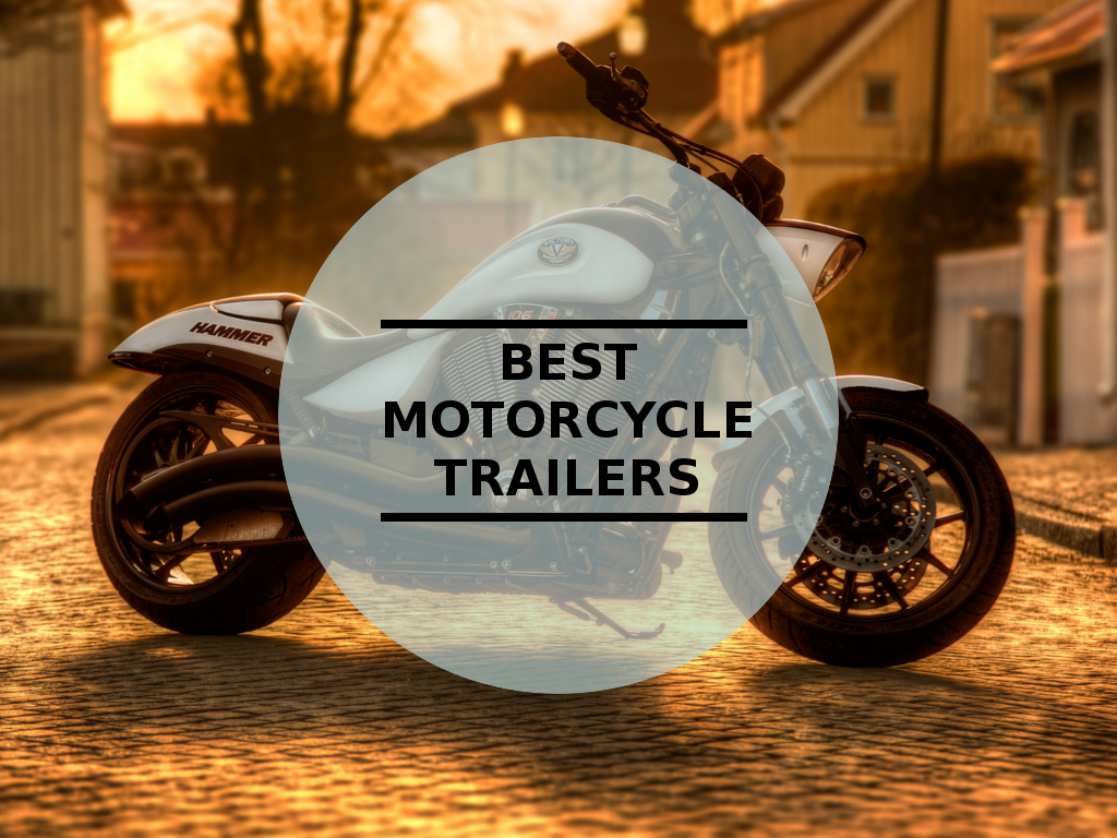 9 Best Motorcycle Trailers Reviews Of The Latest Models